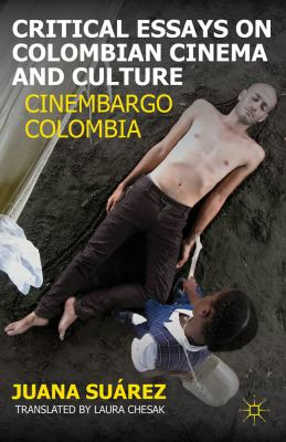 Critical Essays on Colombian Cinema and Culture Cinembargo Colombia  2012 9780230115170 Front Cover