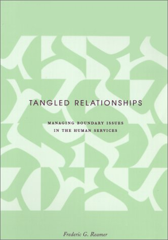 Tangled Relationships Managing Boundary Issues in the Human Services  2001 edition cover