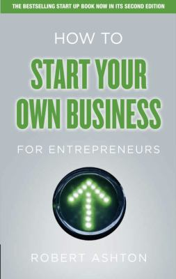How to Start Your Own Business for Entrepreneurs  2nd 2012 (Revised) 9780273772170 Front Cover