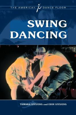 Swing Dancing   2011 9780313375170 Front Cover
