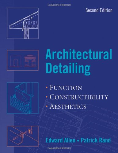 Architectural Detailing Function - Constructibility - Aesthetics 2nd 2007 (Revised) edition cover
