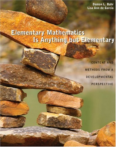 Elementary Mathematics Is Anything but Elementary Content and Methods from a Developmental Perspective  2010 edition cover