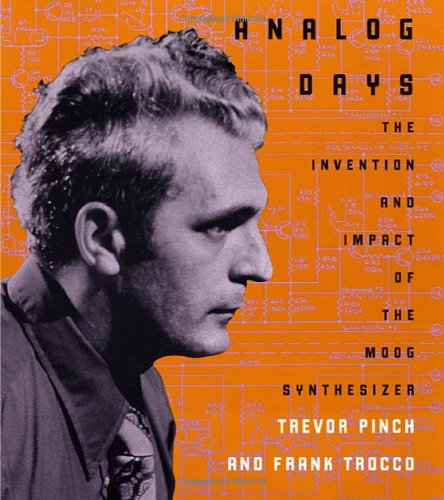 Analog Days The Invention and Impact of the Moog Synthesizer  2002 edition cover
