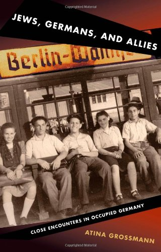 Jews, Germans and Allies Close Encounters in Occupied Germany  2009 edition cover