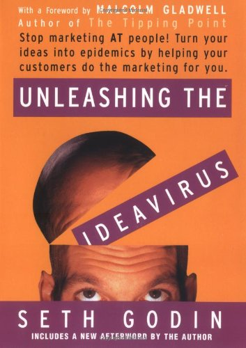 Unleashing the Ideavirus Stop Marketing at People! Turn Your Ideas into Epidemics by Helping Your Customers Do the Marketing Thing for You  2001 edition cover