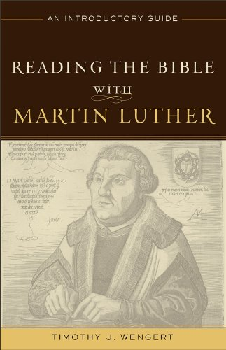 Reading the Bible with Martin Luther An Introductory Guide N/A edition cover
