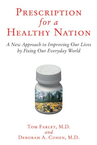 Prescription for a Healthy Nation A New Approach to Improving Our Lives by Fixing Our Everyday World  2006 edition cover