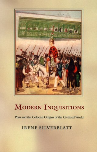 Modern Inquisitions Peru and the Colonial Origins of the Civilized World  2004 edition cover
