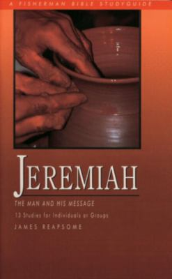 Jeremiah The Man and His Message N/A 9780877884170 Front Cover