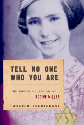 Tell No One Who You Are The Hidden Childhood of Regine Miller  2008 9780887768170 Front Cover