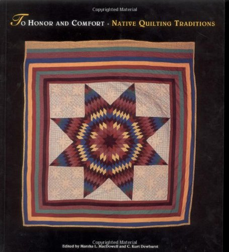 To Honor and Comfort Native Quilting Traditions  1997 edition cover