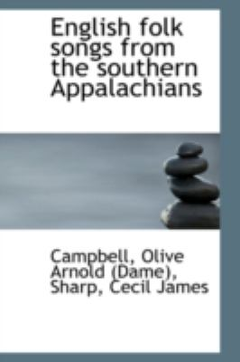 English Folk Songs from the Southern Appalachians  N/A 9781113196170 Front Cover