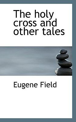 Holy Cross and Other Tales  N/A 9781116658170 Front Cover
