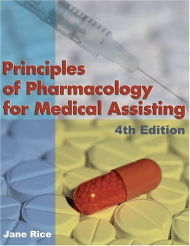 Principles of Pharmacology for Medical Assisting  4th 2006 (Revised) 9781401880170 Front Cover