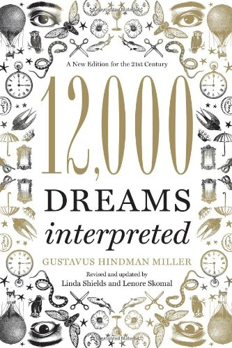 12,000 Dreams Interpreted A New Edition for the 21st Century  2011 9781402784170 Front Cover