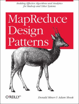 MapReduce Design Patterns Building Effective Algorithms and Analytics for Hadoop and Other Systems  2012 edition cover