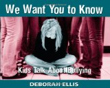 We Want You to Know Kids Talk about Bullying  2009 9781550504170 Front Cover