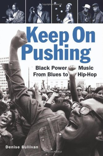 Keep on Pushing Black Power Music from Blues to Hip-Hop  2011 edition cover