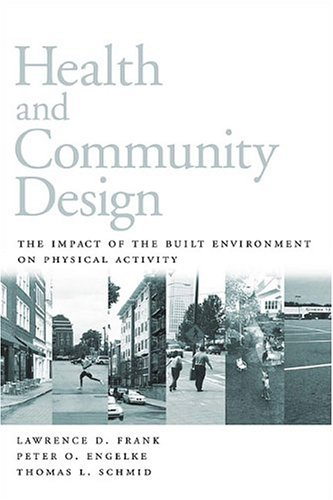 Health and Community Design The Impact of the Built Environment on Physical Activity 2nd 2003 edition cover