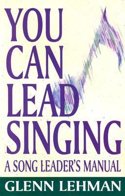 You Can Lead Singing A Song Leader's Manual N/A edition cover