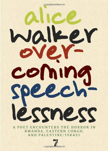 Overcoming Speechlessness A Poet Encounters the Horror in Rwanda, Eastern Congo, and Palestine/Israel  2010 edition cover