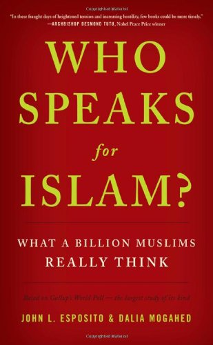 Who Speaks for Islam? What a Billion Muslims Really Think N/A edition cover