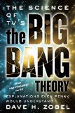 Science of TV's the Big Bang Theory Explanations Even Penny Would Understand  2015 9781770412170 Front Cover
