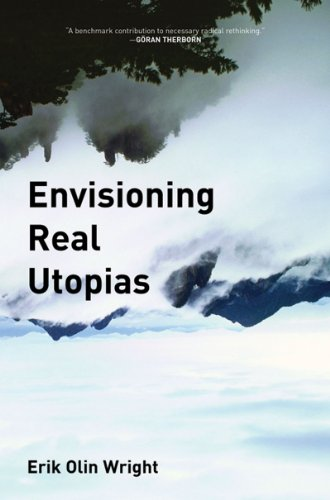 Envisioning Real Utopias   2010 9781844676170 Front Cover