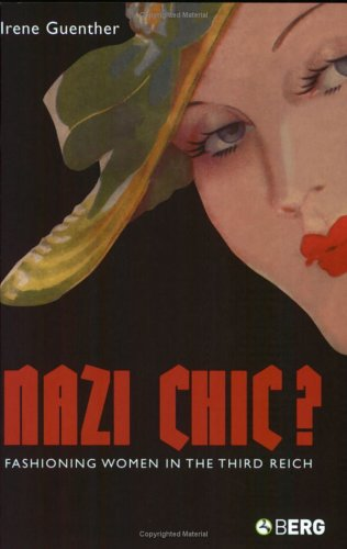 Nazi Chic? Fashioning Women in the Third Reich  2004 9781859737170 Front Cover