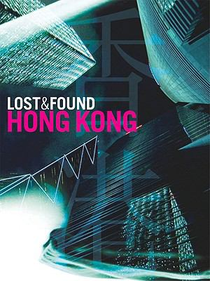 Lost and Found Hong Kong  N/A 9781934159170 Front Cover