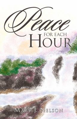 Peace for Each Hour  N/A 9781938388170 Front Cover