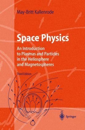 Space Physics An Introduction to Plasmas and Particles in the Heliosphere and Magnetospheres 3rd 2004 edition cover