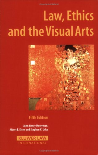 Law, Ethics and the Visual Arts 5th Edition  5th 2007 (Revised) edition cover