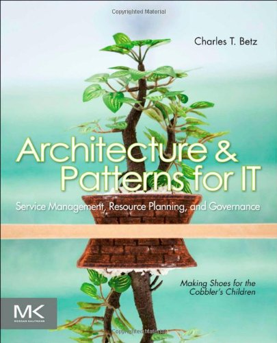 Architecture and Patterns for IT Service Management, Resource Planning, and Governance Making Shoes for the Cobbler's Children 2nd 2011 edition cover