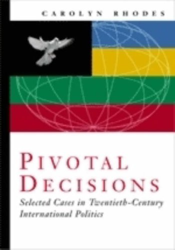 Pivotal Decisions Select Cases in Twentieth Century International Politics  2000 edition cover