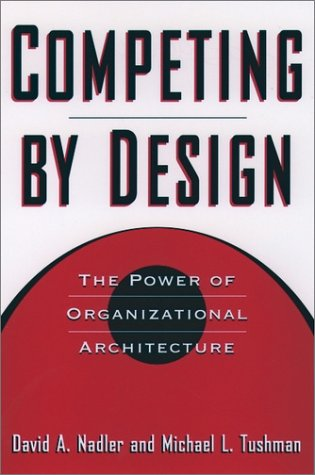 Competing by Design The Power of Organizational Architecture 2nd 1997 (Revised) edition cover