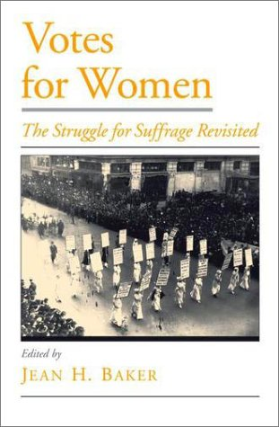 Votes for Women The Struggle for Suffrage Revisited  2002 edition cover