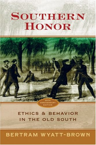Southern Honor Ethics and Behavior in the Old South 25th 2007 edition cover
