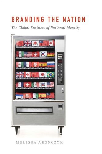 Branding the Nation The Global Business of National Identity  2013 edition cover