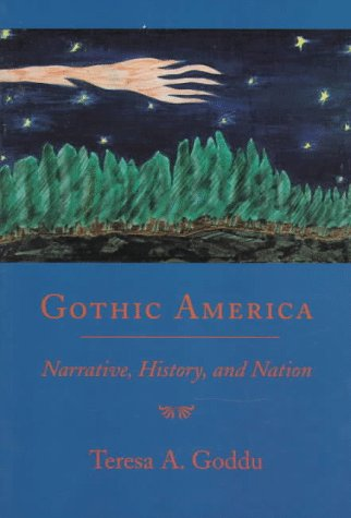 Gothic America Narrative, History, and Nation  1997 9780231108171 Front Cover