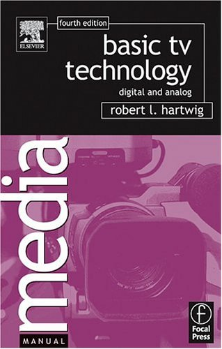 Basic TV Technology Digital and Analog 4th 2005 (Revised) edition cover