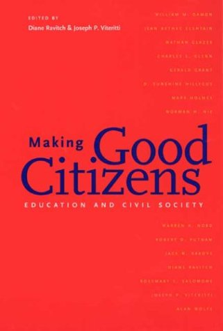 Making Good Citizens Education and Civil Society  2003 9780300099171 Front Cover