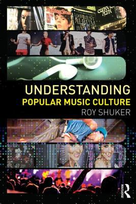 Understanding Popular Music Culture  4th 2007 (Revised) edition cover
