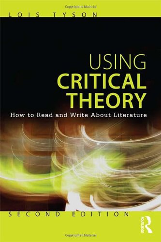 Using Critical Theory How to Read and Write about Literature 2nd 2012 (Revised) edition cover