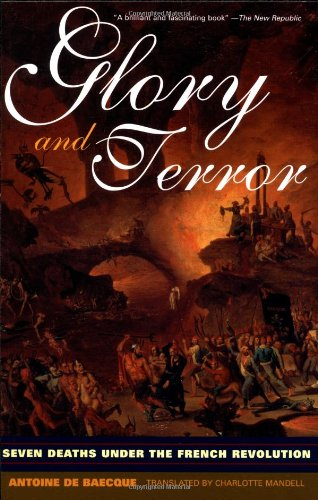 Glory and Terror Seven Deaths under the French Revolution  2003 edition cover