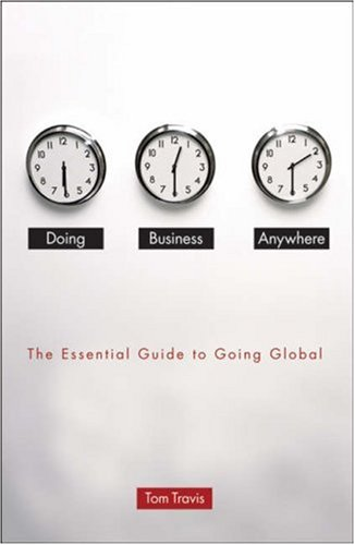 Doing Business Anywhere The Essential Guide to Going Global  2007 edition cover