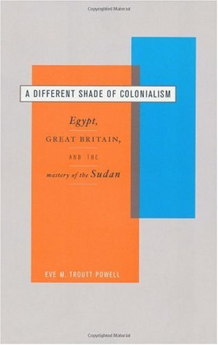 Cover art for A Different Shade of Colonialism: Egypt, Great Britain, and the Mastery of the Sudan, 1st Edition