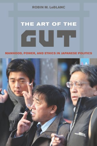 Art of the Gut Manhood, Power, and Ethics in Japanese Politics  2010 edition cover