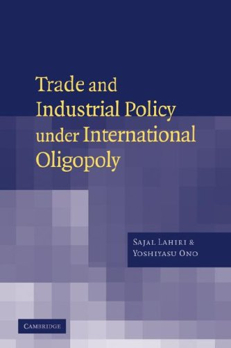 Trade and Industrial Policy under International Oligopoly   2007 9780521038171 Front Cover