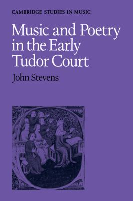 Music and Poetry in the Early Tudor Court   1979 (Reprint) 9780521294171 Front Cover